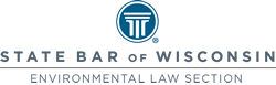 State Bar of Wisconsin Environmental Law Section